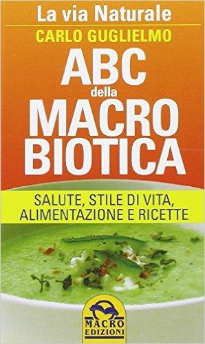 ABC della macrobiotica carlo guglielmo