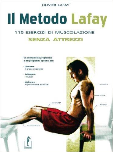 Metodo Lafay - 110 esercizi di muscolazione senza attrezzi dietaokit