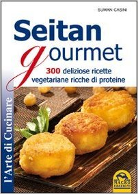 seitan gourmet 300 ricette vegetariane ricche di proteine dietaokit