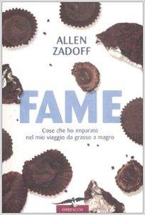 Fame Allen Zadoff Cose che ho imparato nel mio viaggio da grasso a magro dietaok