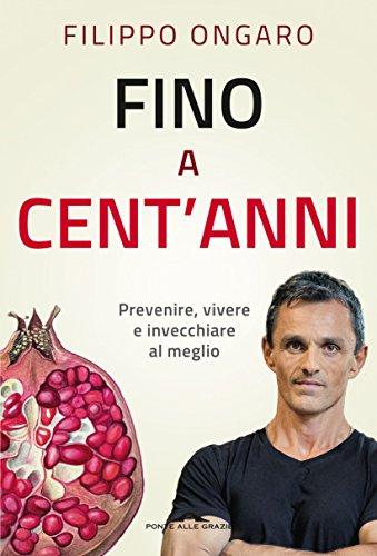 Filippo Ongaro - Fino a cent'anni - dietaokit